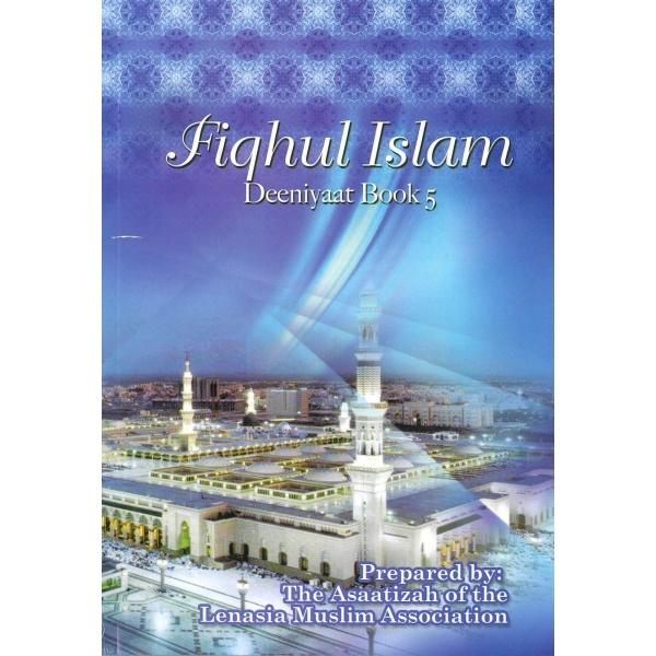 Fiqhul Islam (Deeniyaat) – Book 5