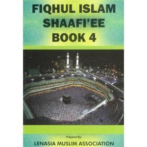 Fiqhul Islam (Shafee) – Book 4